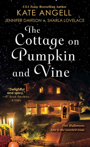 The Cottage on Pumpkin and Vine ebook by Kate Angell,Jennifer Dawson,Sharla Lovelace