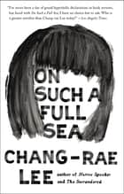 On Such a Full Sea ebook by Chang-rae Lee