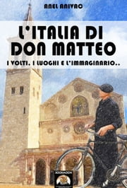 L'Italia di Don Matteo ebook by Anel Anivac