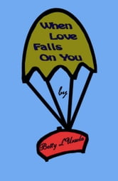 When Love Falls On You ebook by Betty L'Ursula