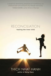 Reconciliation - Healing the Inner Child ebook by Thich Nhat Hanh
