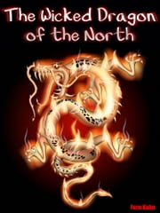 The Wicked Dragon of the North ebook by Fern Kuhn