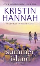 Summer Island - A Novel ebook by Kristin Hannah