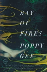 Bay of Fires - A Novel ebook by Poppy Gee