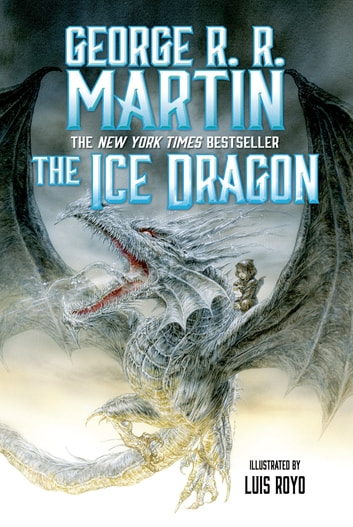The Ice Dragon ebook by George R. R. Martin
