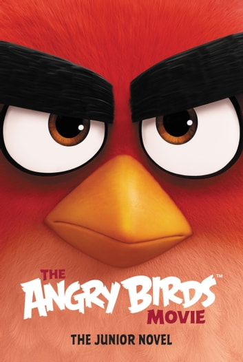 The Angry Birds Movie: The Junior Novel ebook by Chris Cerasi
