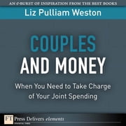 Couples and Money: When You Need to Take Charge of Your Joint Spending ebook by Weston, Liz