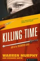 Killing Time - The Destroyer #50 ebook by Warren Murphy, Richard Sapir