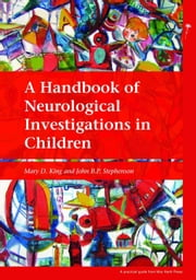 A Handbook of Neurological Investigations in Children ebook by Mary D King,John B P Stephenson