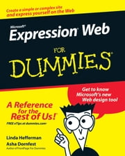 Microsoft Expression Web For Dummies ebook by Linda Hefferman,Asha Dornfest