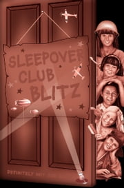 Sleepover Club Blitz (The Sleepover Club, Book 33) ebook by Angie Bates