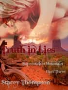 Truth in Lies - Superstition Mountain, #3 ebook by Stacey Thompson