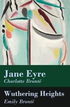 Jane Eyre + Wuthering Heights (2 Unabridged Classics) ebook by Charlotte Brontë, Emily Brontë