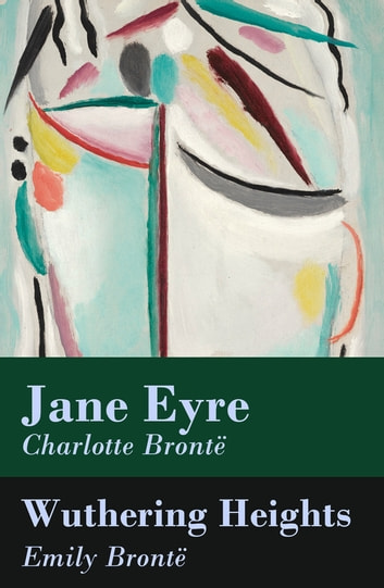 Jane Eyre + Wuthering Heights (2 Unabridged Classics) ebook by Charlotte Brontë,Emily Brontë