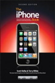 The iPhone Book (Covers iPhone 3G, Original iPhone, and iPod Touch) ebook by Scott Kelby,Terry White