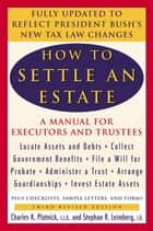 How to Settle an Estate ebook by Charles K. Plotnick,Stephen R. Leimberg