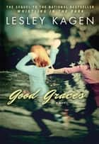 Good Graces ebook by Lesley Kagen