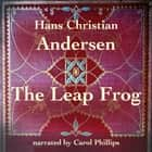 Leap Frog, The audiobook by Hans Christian Andersen