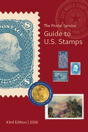 The Postal Service eGuide to U.S. Stamps, 43rd Edition ebook by U.S. Postal Service
