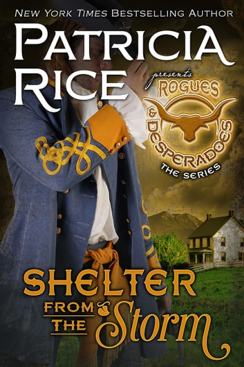 Shelter From the Storm - Rogues and Desperadoes #3 ebook by Patricia Rice