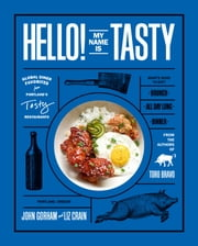 Hello! My Name Is Tasty - Global Diner Favorites from Portland's Tasty Restaurants ebook by Kobo.Web.Store.Products.Fields.ContributorFieldViewModel