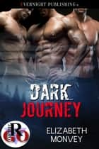 Dark Journey ebook by Elizabeth Monvey