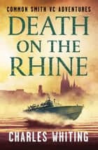 Death on the Rhine ebook by Charles Whiting