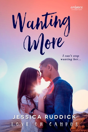 Wanting More ebook by Jessica Ruddick