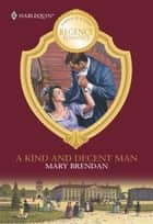 A Kind And Decent Man ebook by Mary Brendan