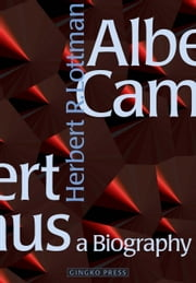 Albert Camus: A Biography ebook by Herbert R. Lottman