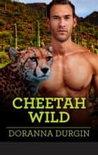 Cheetah Wild ebook by Doranna Durgin