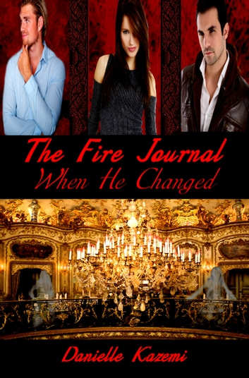When He Changed (#3) (The Fire Journal)