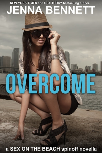 Overcome - a Sex on the Beach spinoff novella ebook by Jenna Bennett