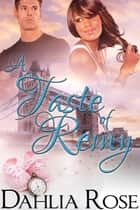 A Taste of Remy ebook by Dahlia Rose