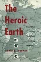 The Heroic Earth ebook by David T. Murphy