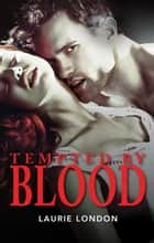 Tempted By Blood ebook by Laurie London
