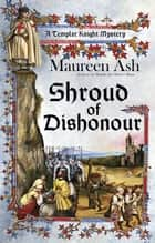 Shroud of Dishonour ebook by Maureen Ash