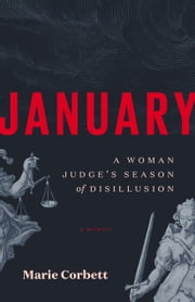 January - A Woman Judge's Season of Disillusion ebook by Marie Corbett