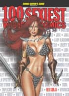 100 Sexiest Women in Comics ebook by Brent Frankenhoff