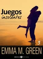 Juegos insolentes - Volumen 3 ebook by Emma M. Green