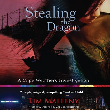 Stealing the Dragon - A Cape Weathers Investigation audiobook by Tim Maleeny,Poisoned Pen Press