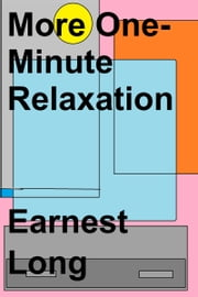 More One-Minute Relaxation ebook by Earnest Long