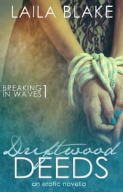 Driftwood Deeds - an erotic novella ebook by Laila Blake