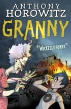 Granny ebook by Anthony Horowitz