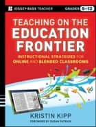 Teaching on the Education Frontier ebook by Kristin Kipp,Susan Patrick