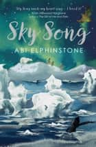 Sky Song ebook by Abi Elphinstone