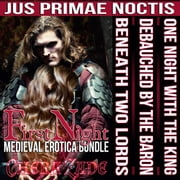 First Night: Medieval Erotica Bundle - Jus Primae Noctis, #4 ebook by Chera Zade