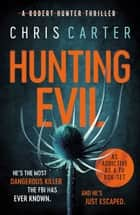 Hunting Evil ebook by Chris Carter