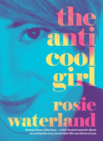 The anti cool girl ebook by rosie waterland 9781460705223 the anti cool girl ebook by rosie waterland fandeluxe Choice Image