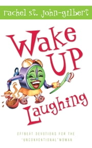 Wake Up Laughing ebook by Rachel St. John-Gilbert